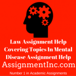 Law Assignment Help Covering Topics In Mental Disease