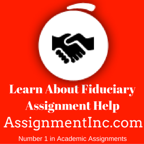 Learn About Fiduciary Assignment Help