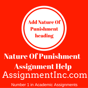 Nature Of Punishment Assignment Helpq