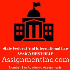 State Federal And International Law ASSIGNMENT HELP