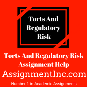 Torts And Regulatory Risk Assignment Help