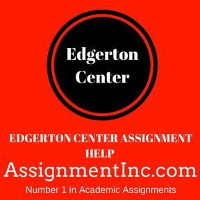 EDGERTON CENTER ASSIGNMENT HELP
