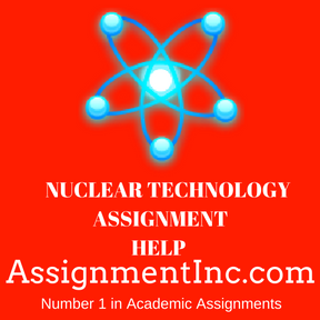 NUCLEAR TECHNOLOGY ASSIGNMENT HELP