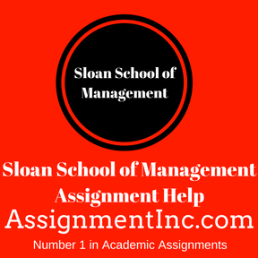 Sloan School of Management Assignment Help