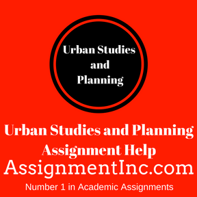 Urban Studies and Planning Assignment Help