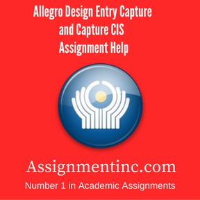 Allegro Design Entry Capture and Capture CIS Assignment Help