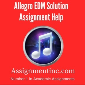Allegro EDM Solution Assignment Help