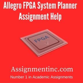 Allegro FPGA System Planner Assignment Help