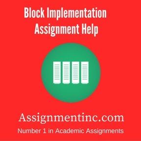 Block Implementation Assignment Help