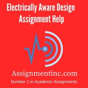 Electrically Aware Design Assignment Help