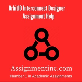 OrbitIO Interconnect Designer Assignment HelpOrbitIO Interconnect Designer Assignment Help