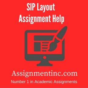 SIP Layout Assignment help