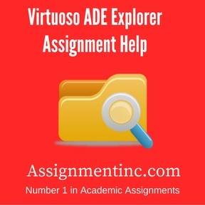 Virtuoso ADE Explorer Assignment Help
