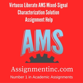 Virtuoso Liberate AMS Mixed-Signal Characterization Solution Assignment Help