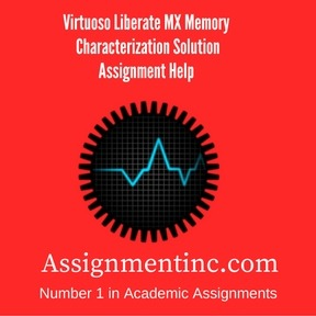 Virtuoso Liberate MX Memory Characterization Solution Assignment Help