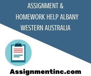 Assignment & Homework Help Albany Western Australia