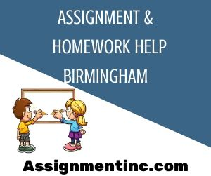 Assignment & Homework Help Birmingham