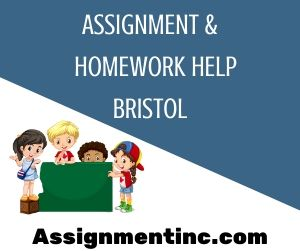Assignment & Homework Help Bristol