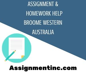 Assignment & Homework Help Broome Western Australia