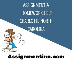 Assignment & Homework Help Charlotte North Carolina
