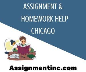 Assignment & Homework Help Chicago