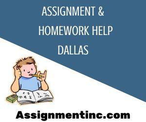 Assignment & Homework Help Dallas