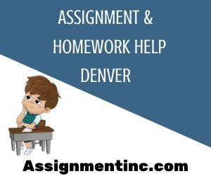 Assignment & Homework Help Denver
