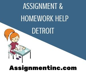 Assignment & Homework Help Detroit