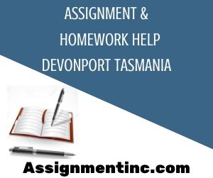 Assignment & Homework Help Devonport Tasmania