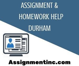 Assignment & Homework Help Durham