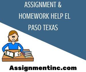 Assignment & Homework Help El Paso Texas