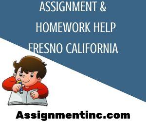 Assignment & Homework Help Fresno California