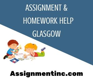 Assignment & Homework Help Glasgow