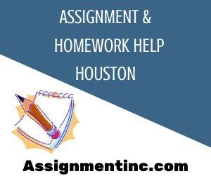 Assignment & Homework Help Houston