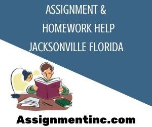 Assignment & Homework Help Jacksonville Florida