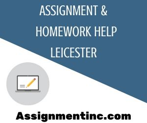 Assignment & Homework Help Leicester