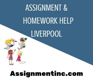 Assignment & Homework Help Liverpool