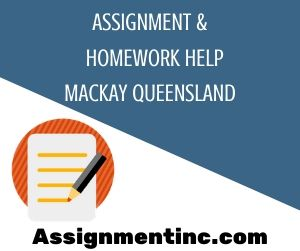 Assignment & Homework Help Mackay Queensland