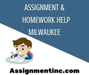 Assignment & Homework Help Milwaukee