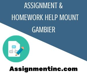Assignment & Homework Help Mount Gambier
