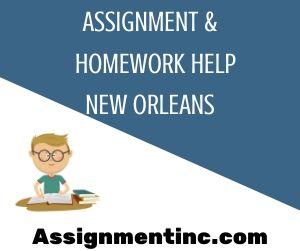 Assignment & Homework Help New Orleans