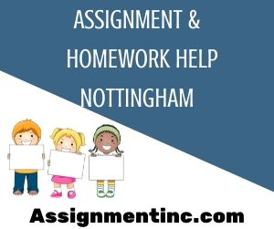 Assignment & Homework Help Nottingham