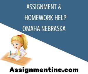 Assignment & Homework Help Omaha Nebraska