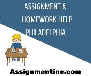 Assignment & Homework Help Philadelphia