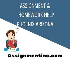 Assignment & Homework Help Phoenix Arizona