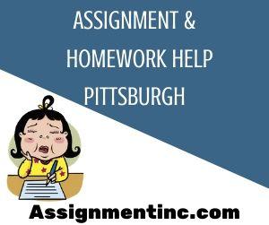 Assignment & Homework Help Pittsburgh