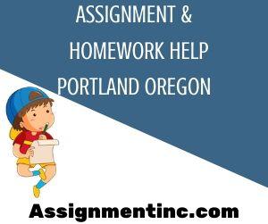 Assignment & Homework Help Portland Oregon