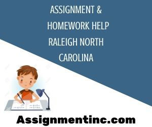 Assignment & Homework Help Raleigh North Carolina