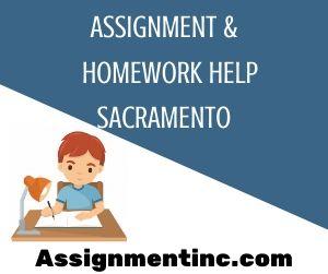 Assignment & Homework Help Sacramento