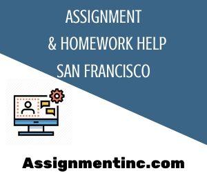 Assignment & Homework Help San Francisco